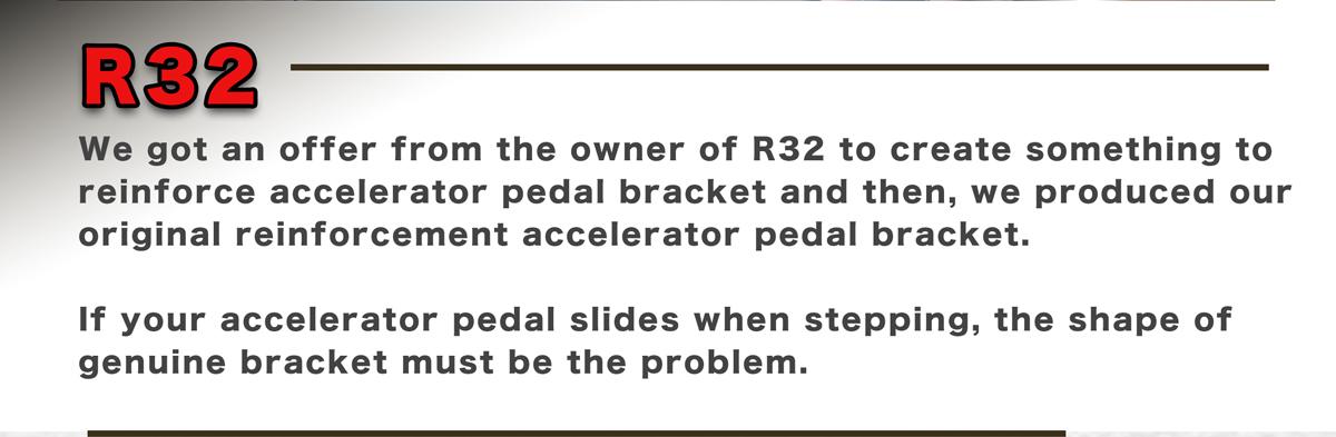 Reinforcement,accelerator,pedal,bracket,BP corporation,original part,BNR32(GTR),Skyline,GT-R, custom,tuning